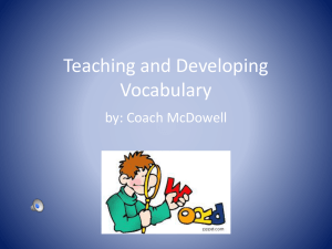Teaching and Developing Vocabulary by: Coach McDowell