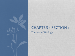 CHAPTER 1 SECTION 1 Themes of Biology
