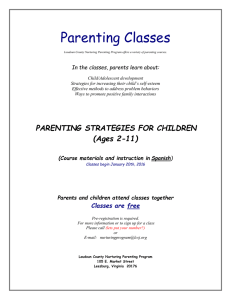 Parenting Classes In the classes, parents learn about: