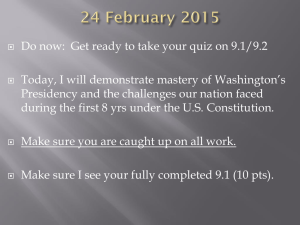 Do now:  Get ready to take your quiz on... Today, I will demonstrate mastery of Washington's