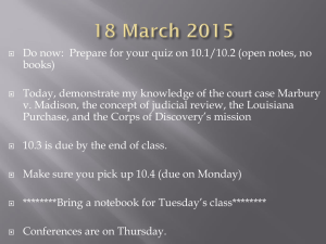 Do now:  Prepare for your quiz on 10.1/10.2 (open... books) Today, demonstrate my knowledge of the court case Marbury