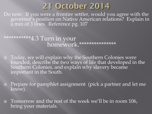 Do now:  If you were a frontier settler, would... governor's position on Native American relations?  Explain in