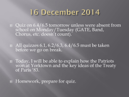 Quiz on 6.4/6.5 tomorrow unless were absent from
