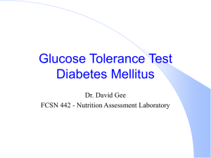 Glucose Tolerance Test Diabetes Mellitus Dr. David Gee