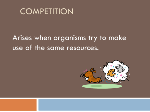 COMPETITION Arises when organisms try to make use of the same resources.
