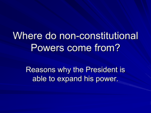 Where do non-constitutional Powers come from? Reasons why the President is