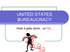 UNITED STATES BUREAUCRACY How it gets done…or …