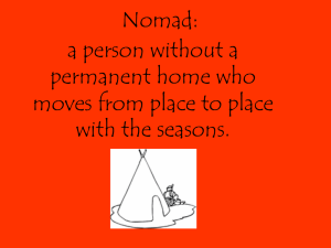 Nomad: a person without a permanent home who moves from place to place