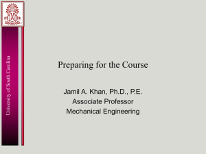 Preparing for the Course Jamil A. Khan, Ph.D., P.E. Associate Professor Mechanical Engineering
