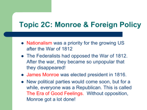 Topic 2C: Monroe & Foreign Policy