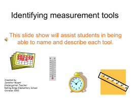 Identifying measurement tools This slide show will assist students in being