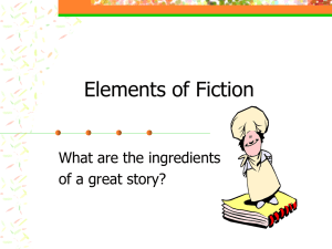 Elements of Fiction What are the ingredients of a great story?