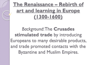 The Renaissance – Rebirth of art and learning in Europe (1300-1600)
