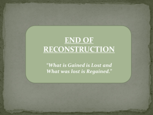 "END OF RECONSTRUCTION ""What is Gained is Lost and"