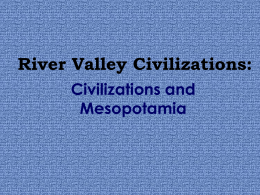 River Valley Civilizations: Civilizations and Mesopotamia