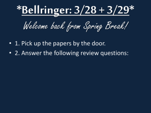 *Bellringer: 3/28 + 3/29* Welcome back from Spring Break!