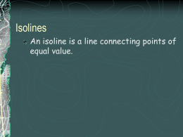 Isolines An isoline is a line connecting points of equal value.
