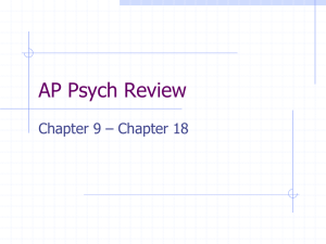 AP Psych Review Chapter 9 – Chapter 18