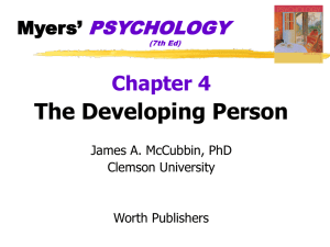 The Developing Person Chapter 4 PSYCHOLOGY Myers'