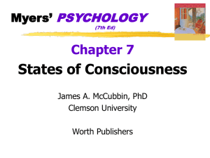 States of Consciousness Chapter 7 PSYCHOLOGY Myers'