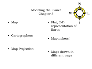 Modeling the Planet Chapter 3 • Map • Flat, 2-D