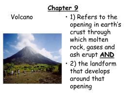 Chapter 9 Volcano • 1) Refers to the opening in earth's