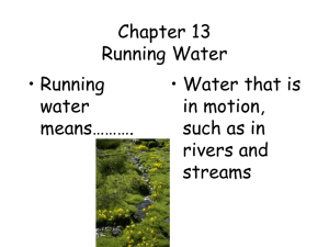 Chapter 13 Running Water • Running • Water that is