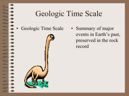 Geologic Time Scale • Geologic Time Scale • Summary of major