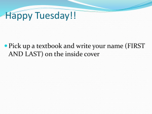 Happy Tuesday!! Pick up a textbook and write your name (FIRST 