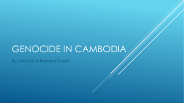 GENOCIDE IN CAMBODIA By: Lara Lilly & Brandyn Shaulis