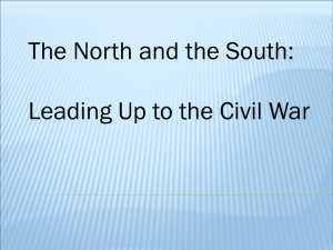 The North and the South: Leading Up to the Civil War