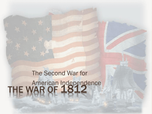 1812 THE WAR OF The Second War for American Independence