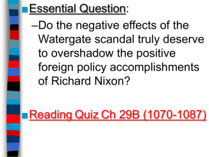 ■ Essential Question: –Do the negative effects of the Watergate scandal truly deserve