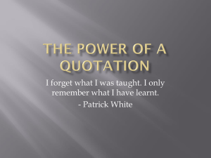 I forget what I was taught. I only - Patrick White