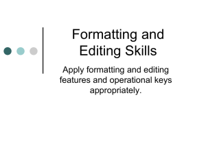 Formatting and Editing Skills Apply formatting and editing features and operational keys