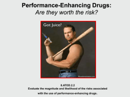 Performance-Enhancing Drugs: Are they worth the risk? .