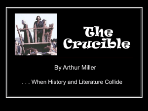 The Crucible By Arthur Miller . . . When History and Literature Collide