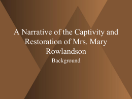 A Narrative of the Captivity and Restoration of Mrs. Mary Rowlandson Background