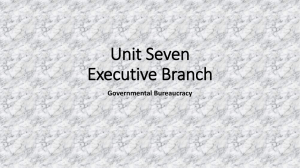 Unit Seven Executive Branch Governmental Bureaucracy