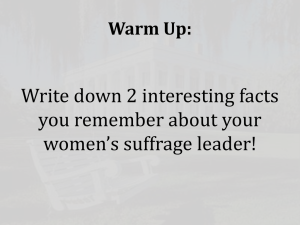 Write down 2 interesting facts you remember about your women's suffrage leader!
