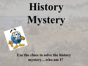 History Mystery Use the clues to solve the history mystery…who am I?