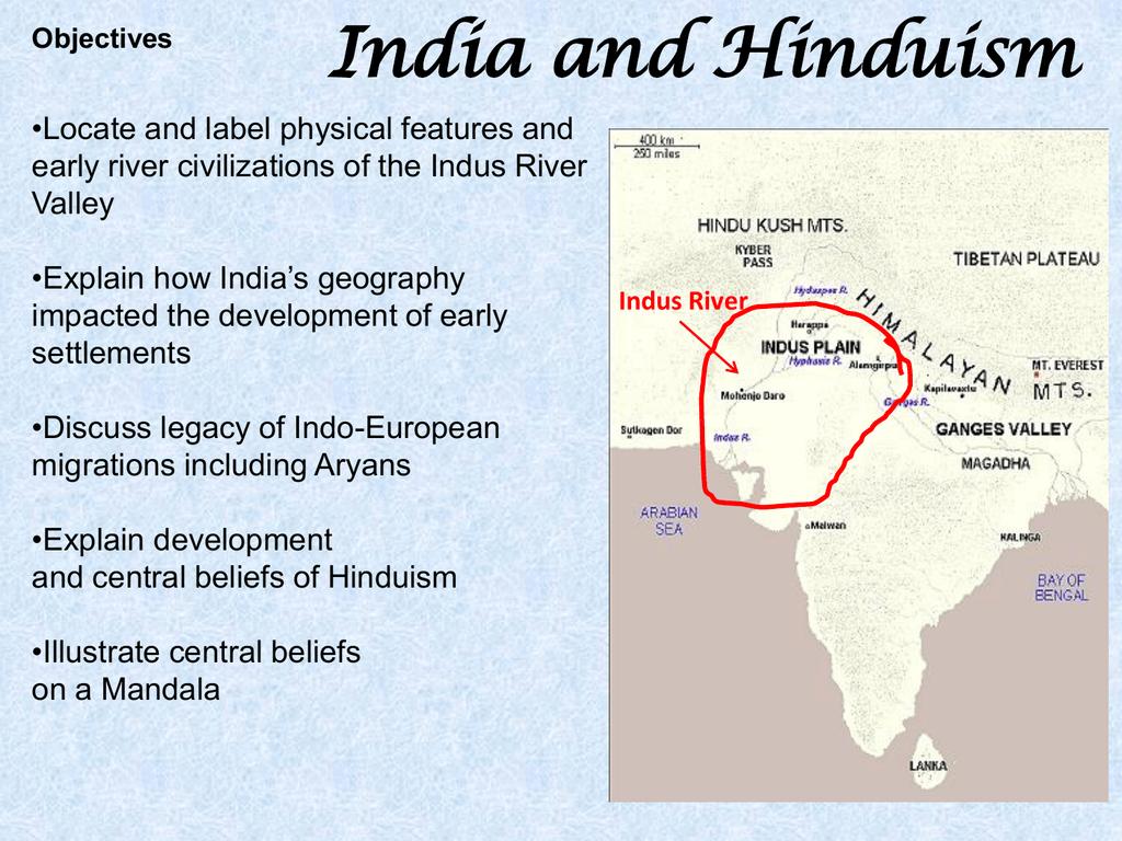 India and Hinduism on israel india map, sulaiman range india map, kanpur india map, karakoram india map, bangladesh india map, indus river india map, arabian sea india map, sri lanka india map, harappa india map, thailand india map, pakistan india map, naga hills india map, mount everest india map, bhutan india map, western ghats india map, bolan pass india map, khyber pass map, islamabad india map, kashmir india map, k2 india map,