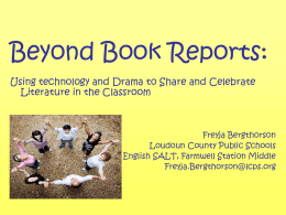 Beyond Book Reports: Using technology and Drama to Share and Celebrate