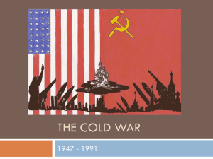 THE COLD WAR 1947 - 1991