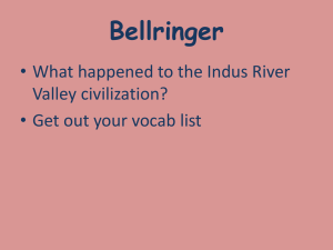 Bellringer • What happened to the Indus River Valley civilization?