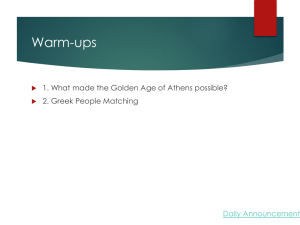 Warm-ups 1. What made the Golden Age of Athens possible? Daily Announcements