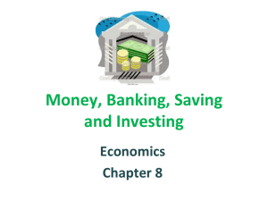 Money, Banking, Saving and Investing Economics Chapter 8