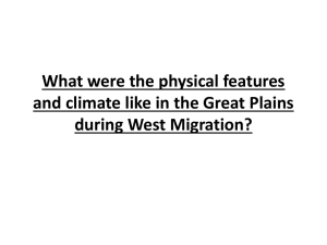 What were the physical features during West Migration?