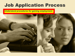 Job Application Process Understand procedures for gaining employment.