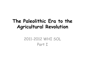 The Paleolithic Era to the Agricultural Revolution 2011-2012 WHI SOL Part I